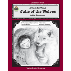 A Guide for using Julie of the Wolves in the Classroom (Gr. 5 & Up)