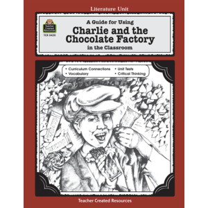 A Guide for Using Charlie & the Chocolate Factory in the Classroom (Gr. 3-5)