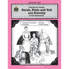 A Guide for Using Sarah, Plain and Tall and Journey in the Classroom (Gr. 3-5)