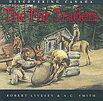 Discovering Canada - The Fur Traders