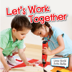 Let's Work Together (Little World Social Skills)