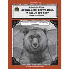 A Guide for Using Brown Bear, Brown Bear, What Do You See? in the Classroom (Gr. 1-3)