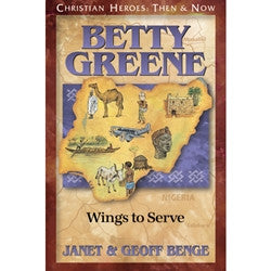 Christian Heroes: Betty Greene