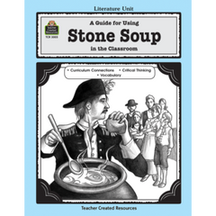 A Guide for Using Stone Soup in the Classroom (Gr. 1-3)