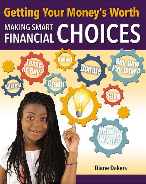 Getting Your Money's Worth: Making Smart Financial Choices