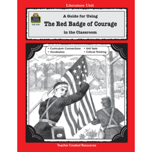 A Guide for Using the Red Badge of Courage in the Classroom (Gr. 5 & Up)