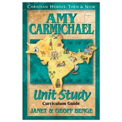 Christian Heroes: Amy Carmichael (Curriculum Guide)