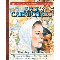 Heroes for Young Readers: Amy Carmichael