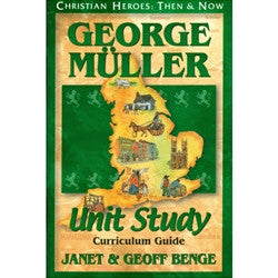 Christian Heroes: George Muller (Curriculum Guide)