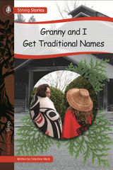 Granny and I Get Traditional Names / Grand-maman et moi recevons des noms traditionnels
