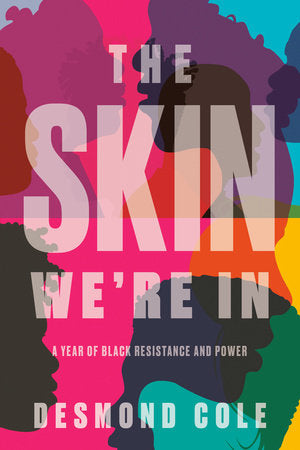 The Skin We're In - A Year of Black Resistance and Power