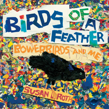Birds of a Feather: Bowerbirds and Me