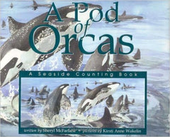 A Pod of Orcas: A seaside Counting Book