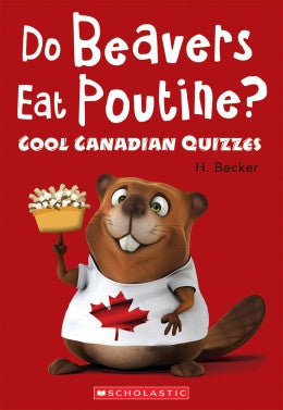 Do Beavers Eat Poutine? Cool Canadian Quizzes