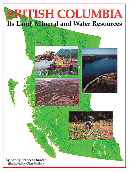 British Columbia: Its Land, Mineral and Water Resources