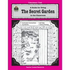 A Guide for Using The Secret Garden in the Classroom (Gr. 3-5)