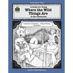 A Guide for Using Where the Wild Things Are in the Classroom (Gr. 1-3)