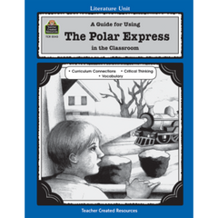 A Guide for Using The Polar Express in the Classroom (Gr. 1-3)