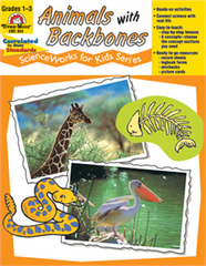 Animals With Backbones: ScienceWorks for Kids Series (Grades 1-3)