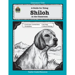 A Guide for Using Shiloh in the Classroom (Gr. 5 & Up)