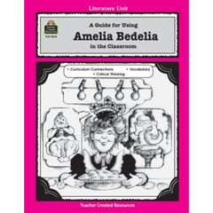 A Guide for Using Amelia Bedelia in the Classroom (Gr. 1-3)