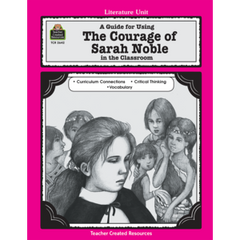 A Guide for Using The Courage of Sarah Noble in the Classroom (Gr. 1-3)