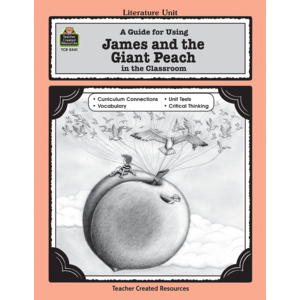 A Guide for Using James and the Giant Peach in the Classroom (Gr. 3-5)