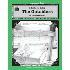 A Guide for Using The Outsiders in the Classroom (Gr. 5 & Up)