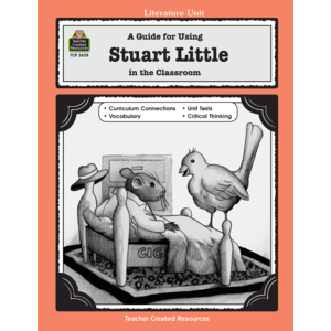 A Guide for Using Stuart Little in the Classroom (Gr. 3-5)