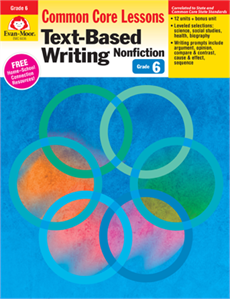 Common Core Lessons: Text-Based Writing Nonfiction Grade 6
