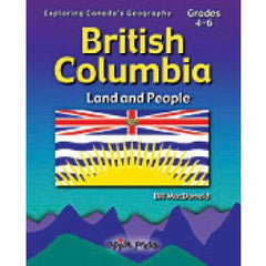 British Columbia - Land and People - Exploring Canada's Geography - Grades 4-6