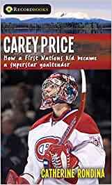 Carey Price - How a First Nations kid became a superstar goaltender