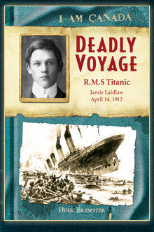 I am Canada: Deadly Voyage, RMS Titanic, Jamie Laidlaw, Crossing the Atlantic, 1912