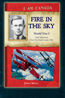 I am Canada: Fire in the Sky, World War I, Paul Townend, Over No Man's Land, 1916