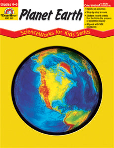 Planet Earth: ScienceWorks for Kids Series (Grades 4-6+)