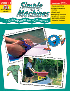 Simple Machines: ScienceWorks for Kids Series (Grades 1-3)