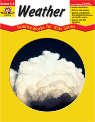 Weather: ScienceWorks for Kids Series (Grades 4-6+)