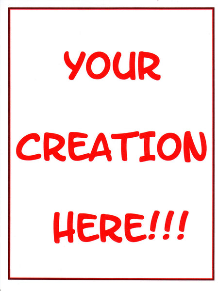 Your Creation Here!!!