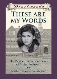 These are my Words - The Residential School Diary of Violet Pesheens