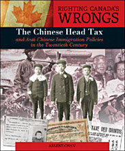 Righting Canada's Wrongs: The Chinese Head Tax and Anti-Chinese Immigration Policies in the Twentieth Century