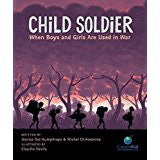 Child Soldier : When Boys and Girls are Used in War