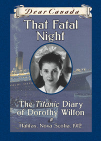 That Fatal Night - The Titanic Diary of Dorothy Wilton