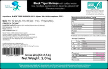 Load image into Gallery viewer, Black Tiger Prawns - Peeled Tail On 16/20 Frozen Count (FROZEN) 2.5KG Box