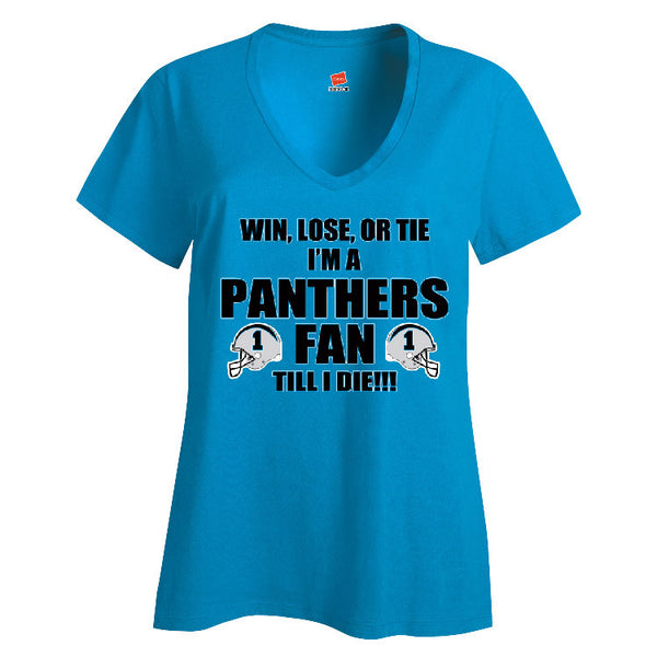 Win, Lose, Or Tie I'm A Panthers Fan Till I Die Ladies V-neck T-shirt Sports Clothing