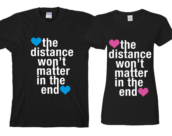 The Distance Won't Matter in The End