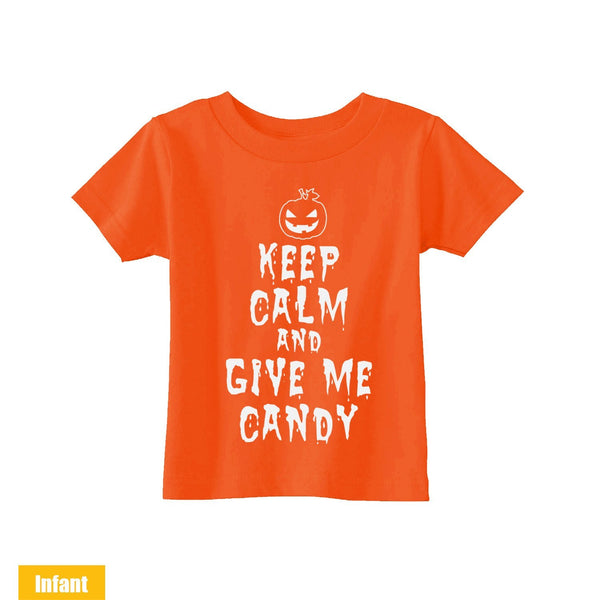 Halloween Cute Infant/Toddler T-shirt - Keep Calm and Give me Candy - Very Cute for the cutest baby ever - WE DO CUSTOM