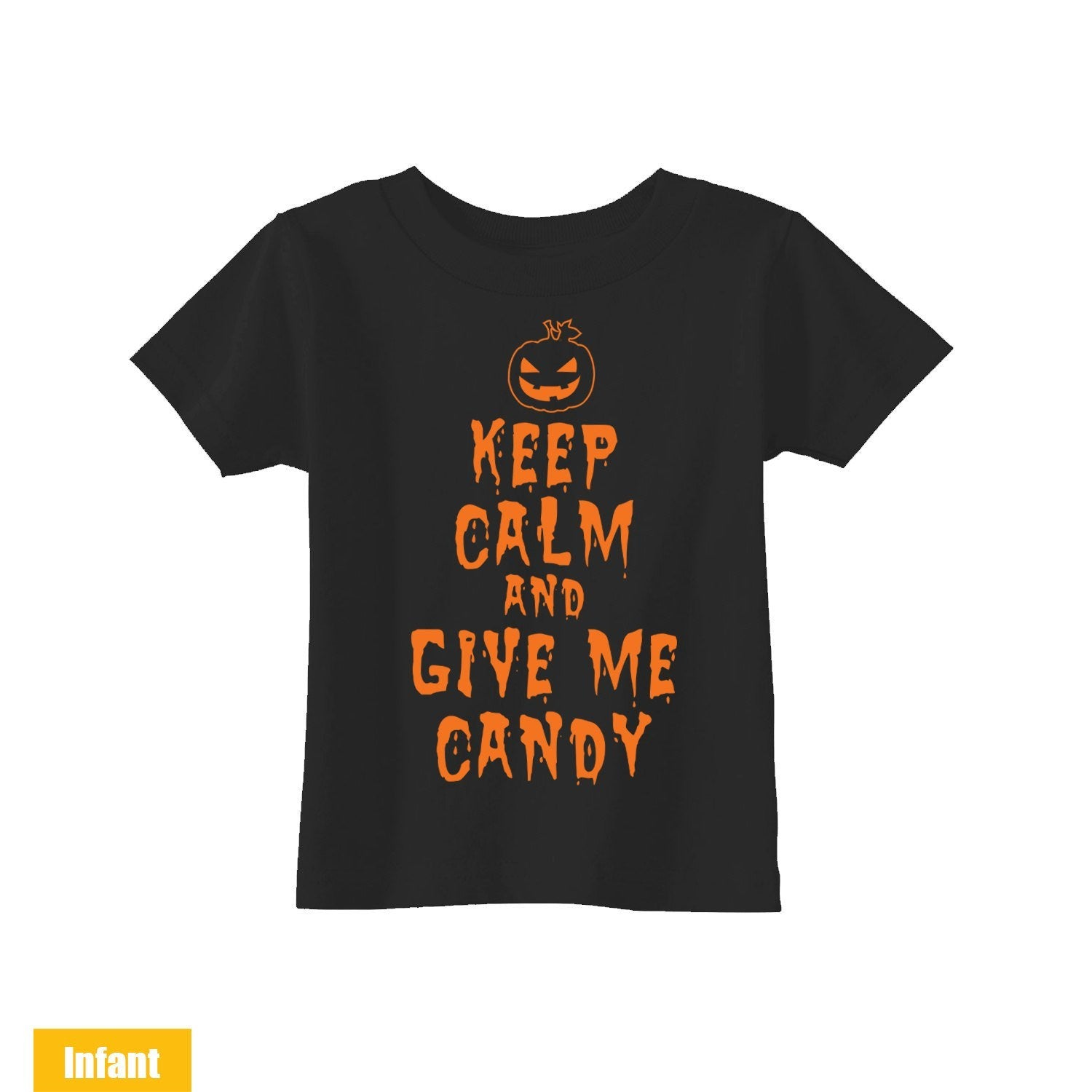 T shirt design keep calm - Halloween Cute Infant Toddler T Shirt Keep Calm And Give Me Candy Very Cute For The Cutest