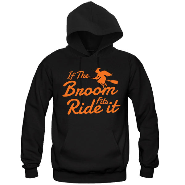 If The Broom Fits Ride it Halloween Hooded Sweatshirt - Great Gift for the Halloween