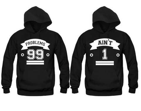 99 Problems - Ain't 1 Unisex Couple Matching Hoodies