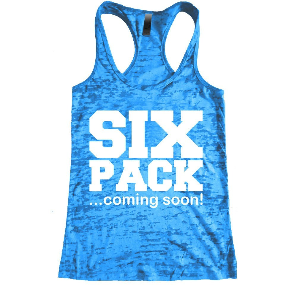 44e140066cd90f Six Pack Coming Soon Burnout Racerback Tank - Workout tank Women s Exercise  Motivation for the Gym
